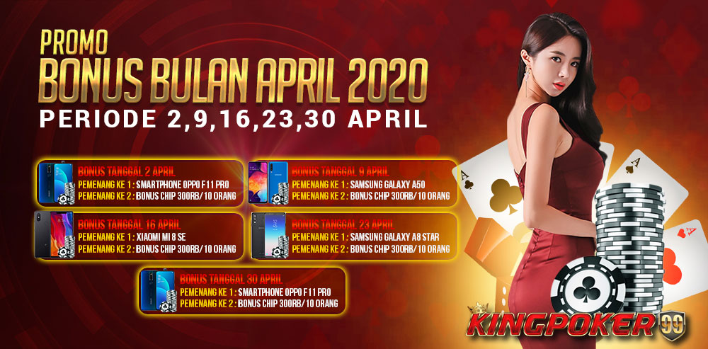 PROMO-BONUS-BULAN-APRIL-KINGPOKER99-2020