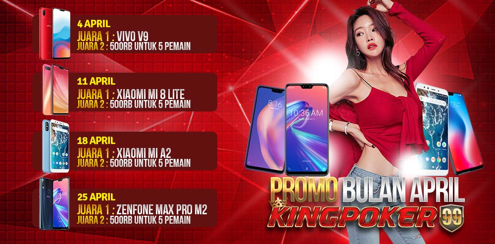 PROMO-BONUS-BULAN-APRIL-KINGPOKER99